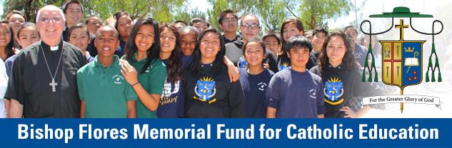 Bishop flores memorial fund for Catholic education